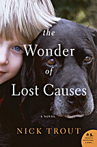 The Wonder of Lost Causes: A Novel by Nick…