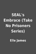 SEAL's Embrace (Take No Prisoners Series) by…