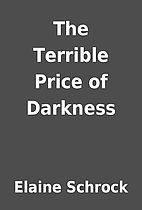 The Terrible Price of Darkness by Elaine…