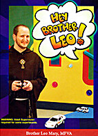 HEY BROTHER LEO! by Brother Leo Mary