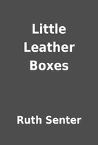 Little Leather Boxes by Ruth Senter