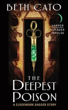 The Deepest Poison: A Clockwork Dagger Story…