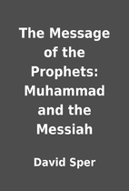 The Message of the Prophets: Muhammad and…