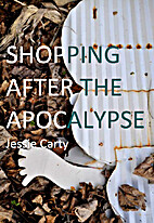 Shopping After the Apocalypse by Jessie…