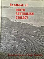 Handbook of South Australian Geology by L. W…