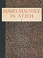 Marechaussee in Atjeh : Herinneringen en…