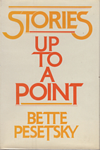 Stories up to a point by Bette Pesetsky