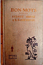 Bon-mots of Sydney Smith and R. Brinsley…