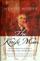 The Knife Man: Blood, Body Snatching, and…