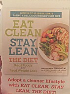 Eat Clean, Stay Lean: The Diet: Real Foods…