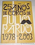 25 años de coros de Julio Pardo,…