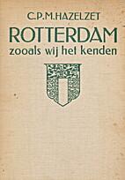 Rotterdam zooals wij het kenden by Kees…