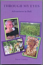 Through My Eyes Adventures in Bali by Steve…