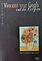 Vincent van Gogh und die Religion: Bilder…