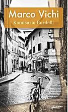 Komisario Bordelli by Marco Vichi