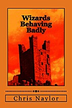 Wizards Behaving Badly (Camelot Wizards #2)…