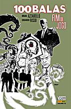 100 Balas, Vol. 15: Fim de Jogo by Brian…