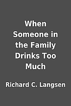 When Someone in the Family Drinks Too Much…