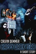 Happy Dark Year by Calvin Demmer