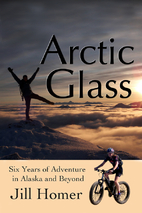 Arctic Glass: Six Years of Adventure in…
