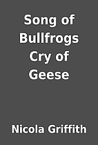 Song of Bullfrogs Cry of Geese by Nicola…