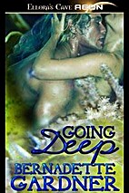 Going Deep by Bernadette Gardner