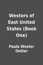 Westers of East United States (Book One) by…