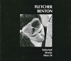 Fletcher Benton: Selected Works 1964-74 by…