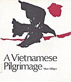 A Vietnamese Pilgrimage by Max Ediger