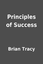 Principles of Success by Brian Tracy