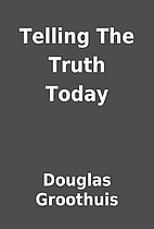 Telling The Truth Today by Douglas Groothuis