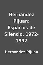 Hernandez Pijuan: Espacios de Silencio,…