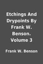 Etchings And Drypoints By Frank W. Benson.…