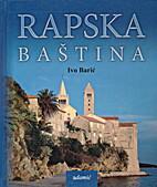Rapska baština by Ivo Barić