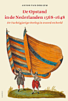 De Opstand in de Nederlanden 1568-1648 de…
