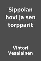 Sippolan hovi ja sen torpparit by Vihtori…