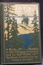 Oregon, the picturesque; a book of rambles…