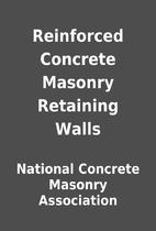 Reinforced Concrete Masonry Retaining Walls…
