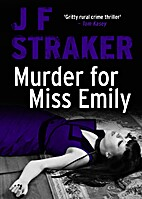 Murder for Miss Emily by J.F. Straker