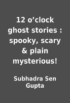 12 o'clock ghost stories : spooky, scary &…