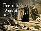 French Wars of Religion by Tom Richey