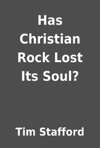 Has Christian Rock Lost Its Soul? by Tim…