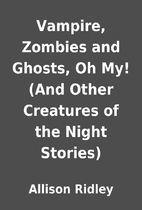 Vampire, Zombies and Ghosts, Oh My! (And…
