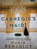 Carnegie's Maid: A Novel by Marie…