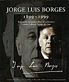 Jorge Luis Borges 1899 - 1999 : Exposición…