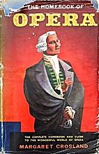Home book of opera by Margaret Crosland