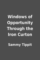 Windows of Opportunity Through the Iron…