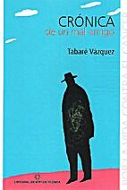 CRONICA DE UN MAL AMIGO by Tabare Vazquez