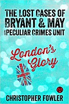 London's Glory: The Lost Cases of Bryant &…