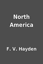 North America by F. V. Hayden